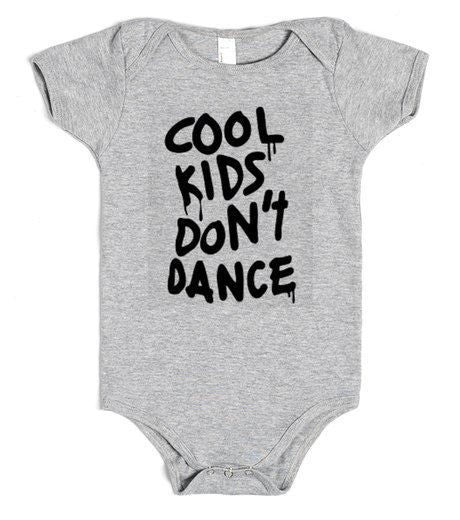 Cool Kids Don't Dance Onesie / Infant Tee / Toddler Tee / Kids T-Shirt - Addict Apparel