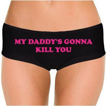 My Daddy's Gonna Kill You Low Rise Cheeky Boyshorts