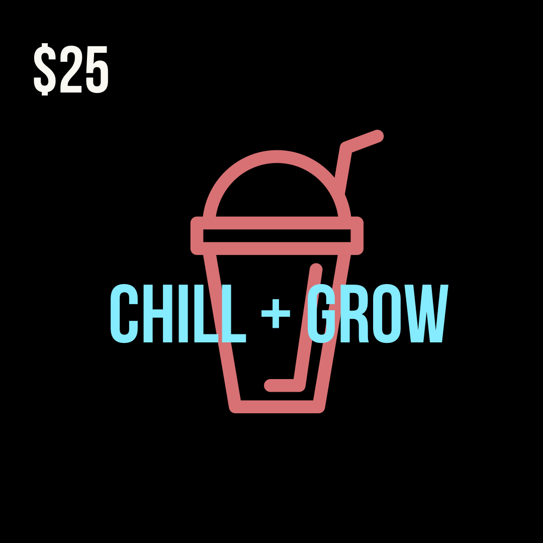 Chill and Grow $25 Gift Card