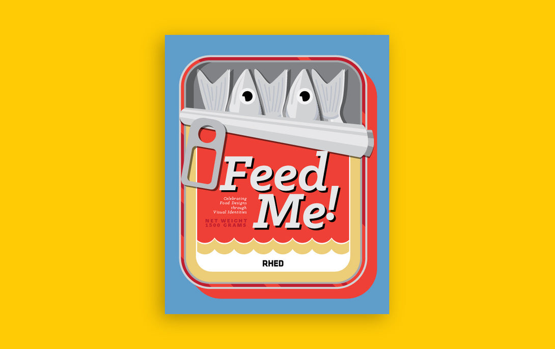 Feed Me Celebrating Food Designs through Visual Identities Tan Yang International RHED Publishers