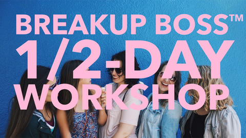 1/2 DAY BREAKUP RECOVERY WORKSHOP