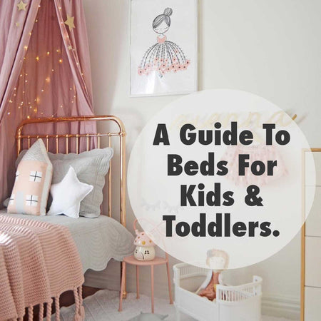 A Guide To Beds For Kids & Toddlers.