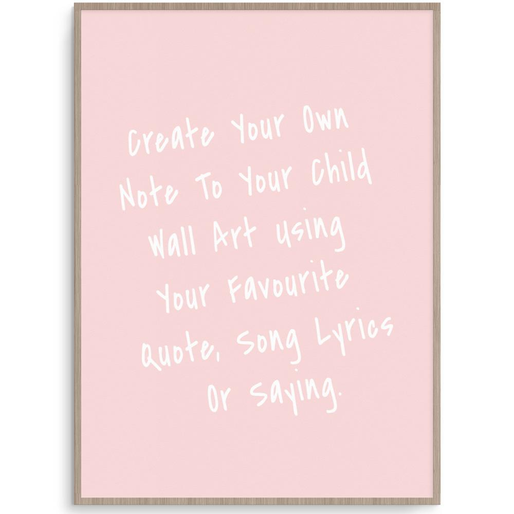 Create Your Own Note To My Child Blush Print