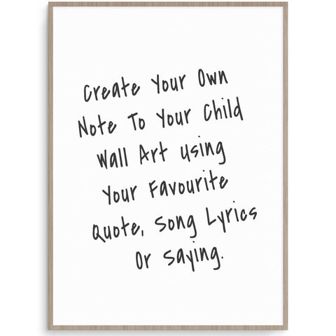 Create Your Own Note To My Child Black And White Print