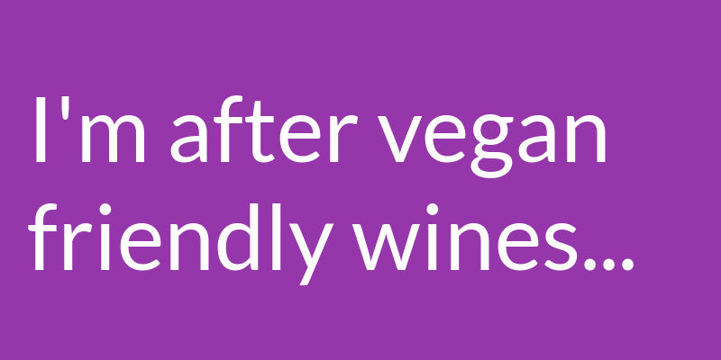Browse Our Range of Vegan Friendly Wines