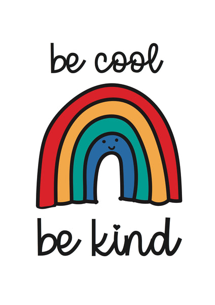 Be Cool, Be Kind Rainbow - brights