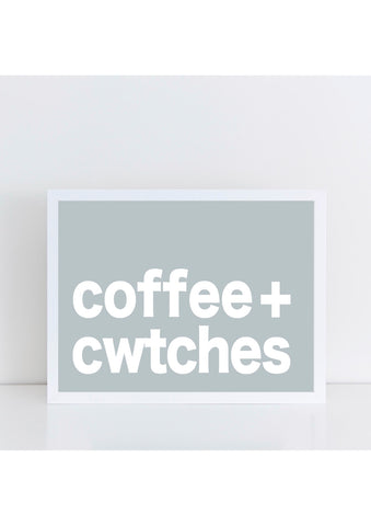 Coffee + Cwtches Print - Blue
