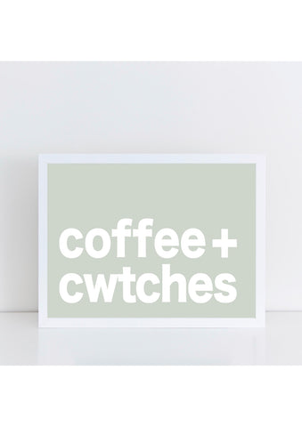 Coffee + Cwtches Print - Green