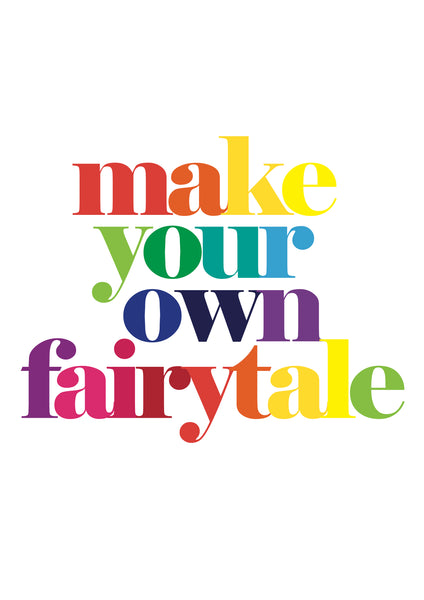 Make Your Own Fairytale - Rainbow