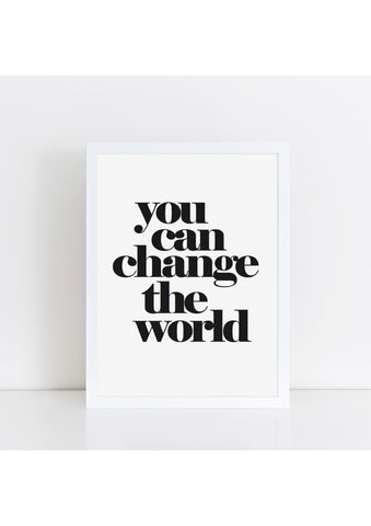 You Can Change The World