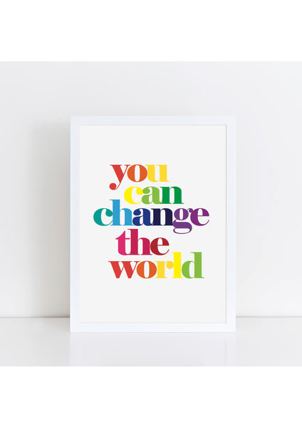 You Can Change The World - Rainbow