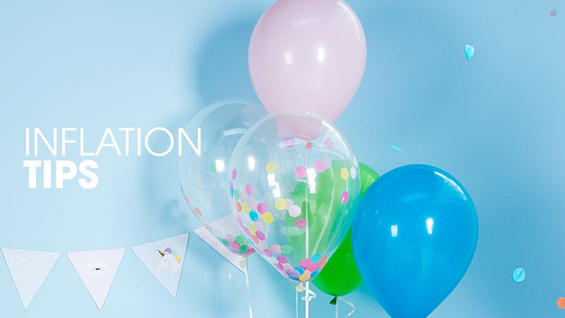 INFLATION TIPS: HOW DO I FILL MY BALLOONS WITH HELIUM OR AIR?
