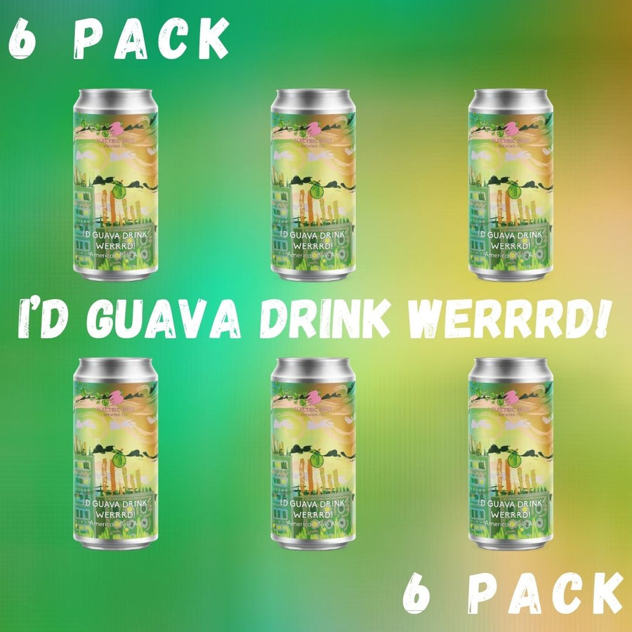 I'd Guava Drink Werrrd! - 4.2% - Fruited American Pale Ale - 6 pack
