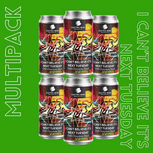 I Can't Believe It's Next Tuesday, 8% Chilli Chocolate Stout Electric Bear Brewing Bath multipack beer