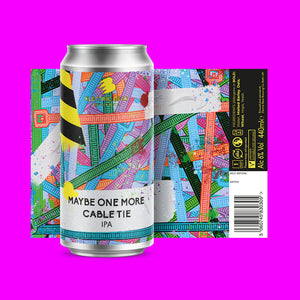 Maybe One More Cable Tie 6% IPA 440ml Can