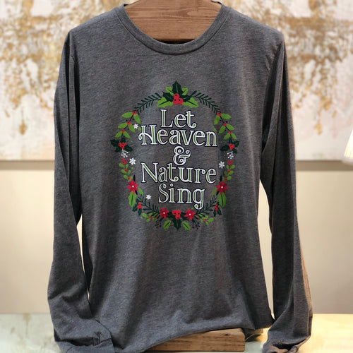 """Heaven & Nature Sing"" Long Sleeve T-Shirt in Grey"