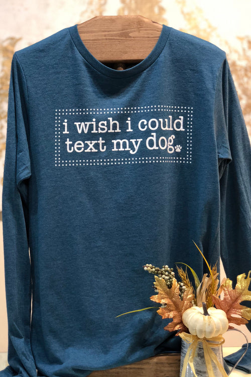 """I Wish I Could Text My Dog"" in Heather Teal by ATX Mafia"