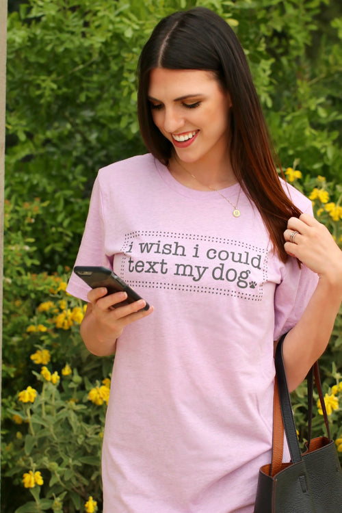 """I Wish I Could Text My Dog"" T-Shirt in Heather Prism Lilac"