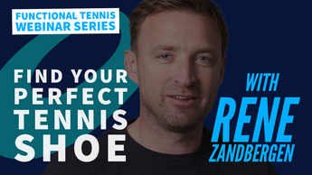 WEBINAR 09 - Find your perfect tennis shoe
