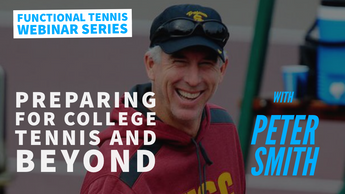 WEBINAR 08 - Preparing your kids for college tennis and beyond with Coach Peter Smith