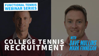 "WEBINAR 05 : College Tennis Recruitment - ""Get the basics right"""