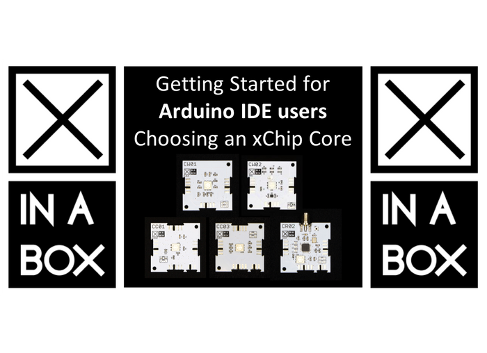 Arduino IDE users: Which XinaBox Core is best for you?