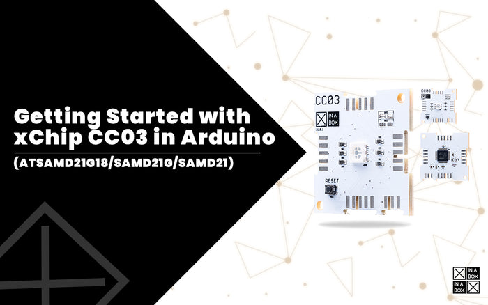 Getting Started with xChip Core CC03 (Cortex M0+ Core) in Arduino IDE