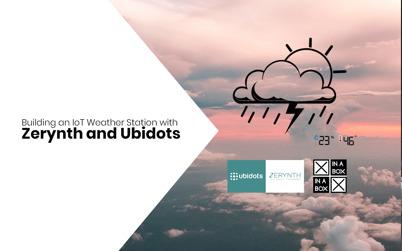 Building an IoT Weather Station with Zerynth and Ubidots