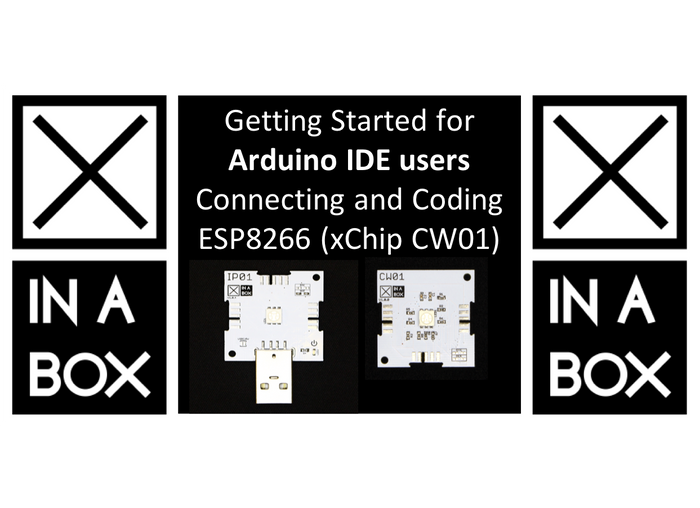 Getting Started for Arduino IDE users - with xChip Core CW01 (ESP8266) and IP01 programmer