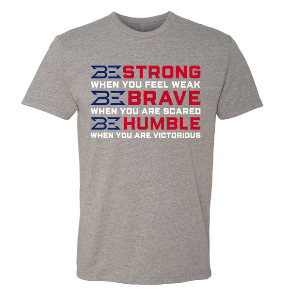 BE Strong, Brave, & Humble Tee