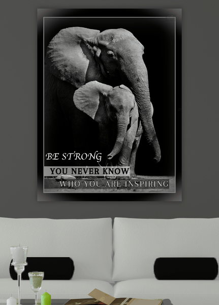 Animal Wall Art Elephant Be Strong You Never Know Who You Are