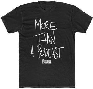More Than A Podcast Tee