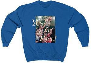 Yes! In The Face! Sweatshirt