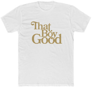 That Boy Good Tee