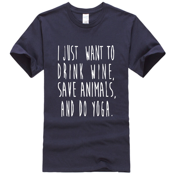 I Just Want to Drink Wine Save Animals and do Yoga Letter T-Shirts Men Summer Short Sleeve O neck Cotton T Shirts