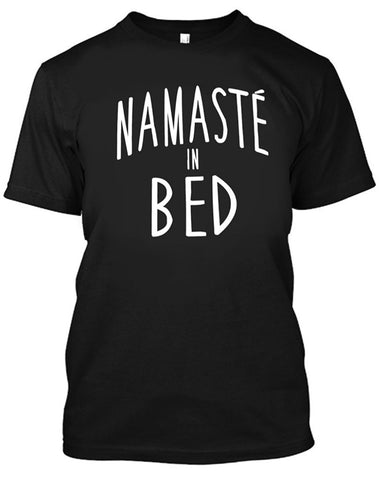 Namaste In Bed  T Shirt unisex t-shirts