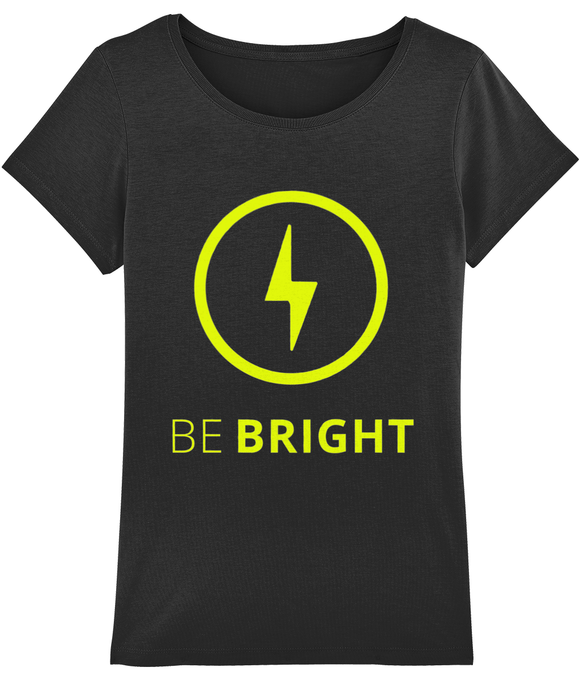 Women's Motivational t-shirt Be Bright