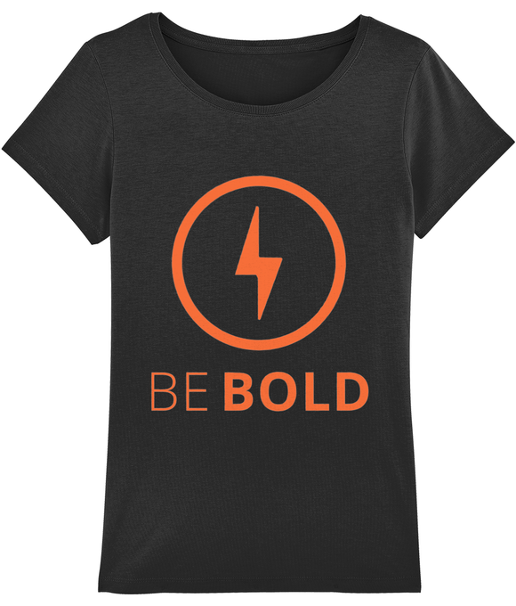 Be Bold Women's T-shirt