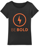 Women's Motivational t-shirt Be Bold