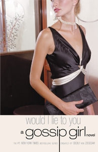 Would I Lie To You (A Gossip Girl Novel) Paperback