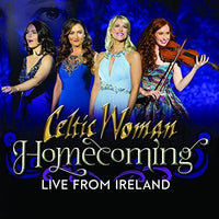 Celtic Woman Homecoming - Live From Ireland CD 2018