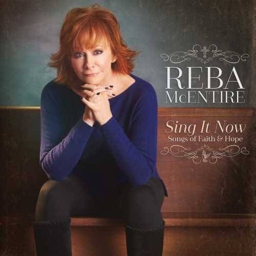 Reba McEntire Sing It Now: Songs Of Faith And Hope 2CD 2017 - 852 Entertainment