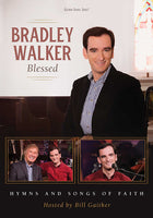 Blessed: Hymns And Songs Of Faith by Bradley Walker DVD 2017