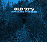 OLD 97'S Graveyard Whistling CD 2017 - 852 Entertainment