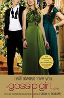 I Will Always Love You (A Gossip Girl Novel) Paperback