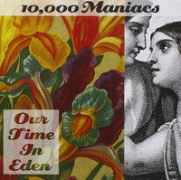 10000 MANIACS Our Time In Eden CD 1992