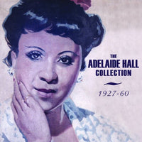 ADELAIDE HALL The Adelaide Hall Collection 1927-1960 2CD 2012