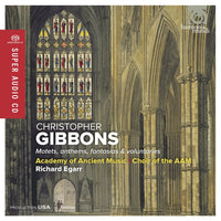 ACADEMY OF ANCIENT MUSIC Christopher Gibbons: Motets. Anthems. Fantasias & Voluntaries SACD - 852 Entertainment