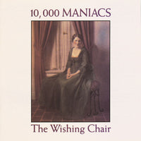 10000 MANIACS The Wishing Chair CD 1990