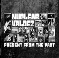 NUCLEAR VALDEZ Present From The Past LP 2017 - 852 Entertainment
